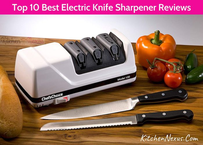 Top 10 Best Electric Knife Sharpener Reviews