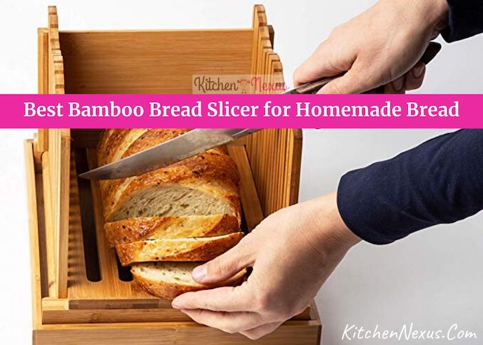 Best Bamboo Bread Slicer for Homemade Bread To Buy