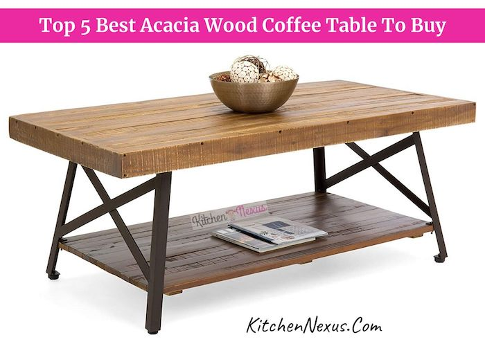 Top 5 Best Acacia Wood Coffee Table To Buy