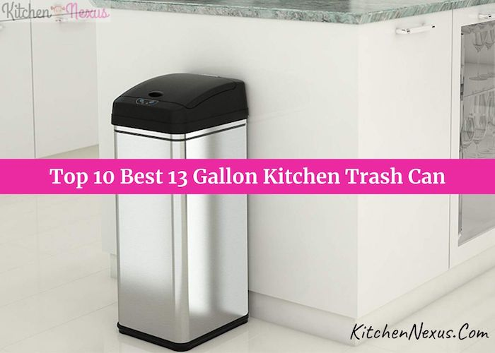 Top 10 Best 13 Gallon Kitchen Trash Can
