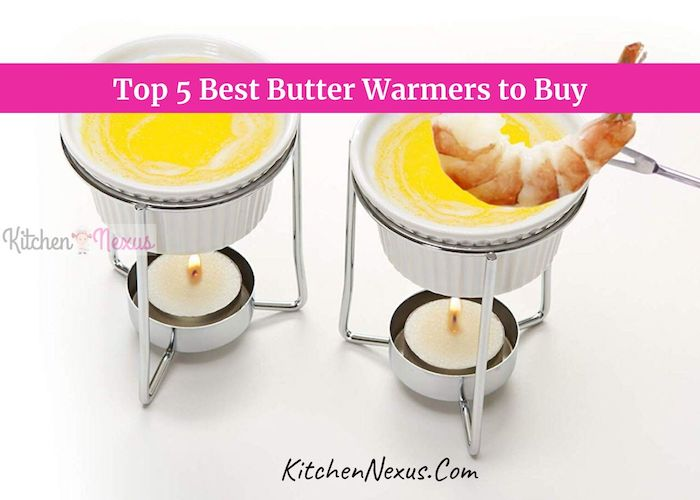 Best Butter Warmer Reviews