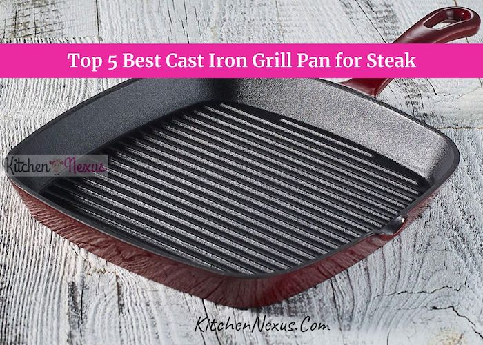 Best Cast Iron Grill Pan for Steak Reviews