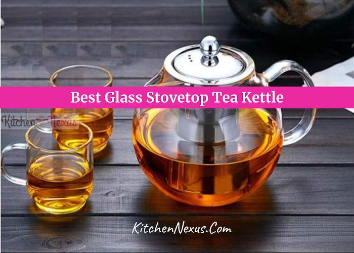 Best Glass Stovetop Tea Kettles Review