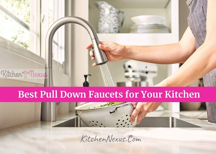 Best Pull Down Kitchen Faucets Review