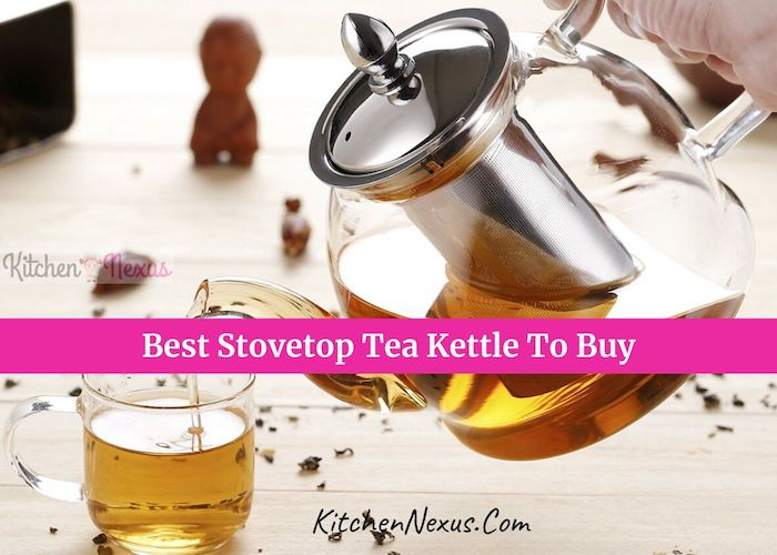 Best Stovetop Tea Kettle Review