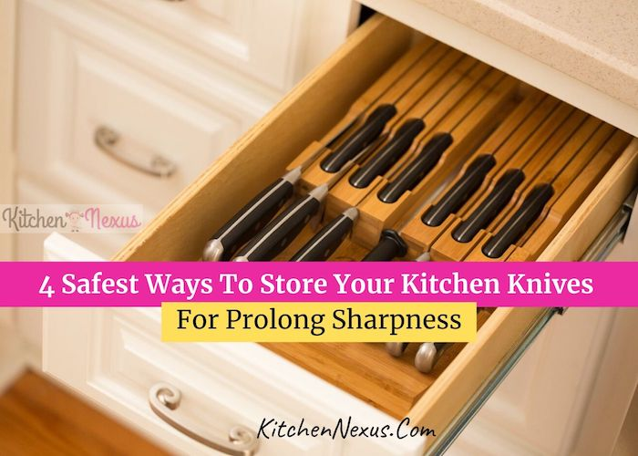 Ways To Store Knife To Keep Them Sharp