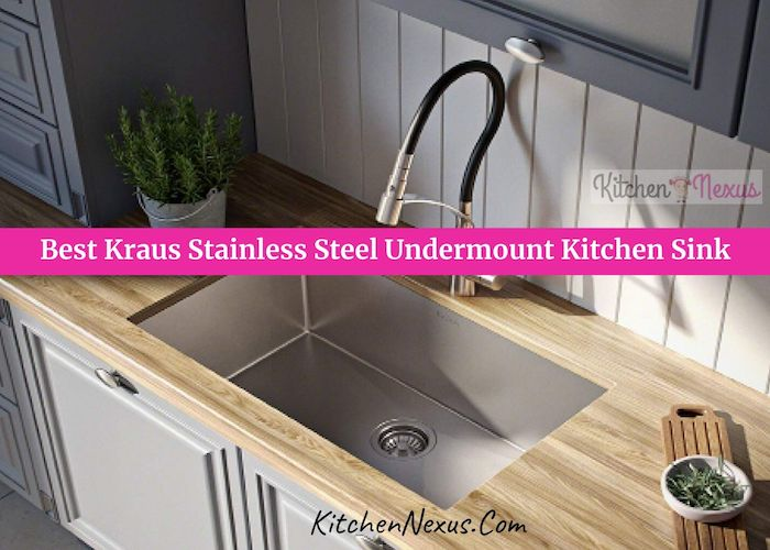 Best Kraus Stainless Steel Undermount Kitchen Sink Review