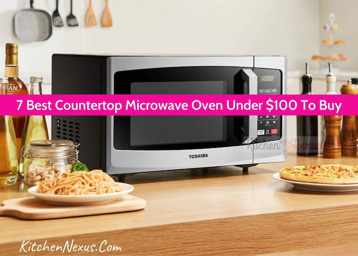 Best Countertop Microwave Oven Under $100 Review