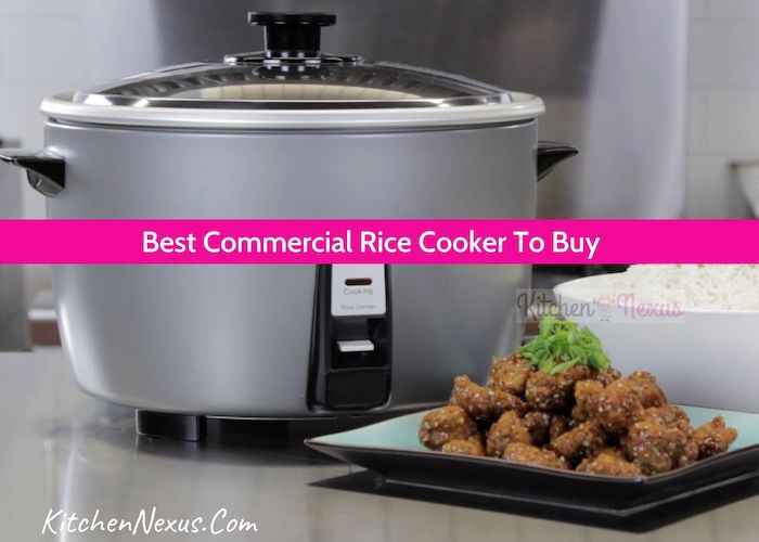 Best Commercial Rice Cooker Review
