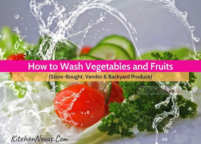 How to Wash Vegetables and Fruits