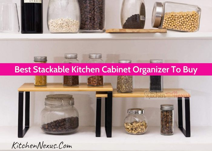 Best Stackable Kitchen Cabinet Organizers Review