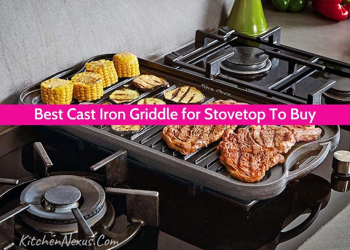 Best Stovetop Cast Iron Griddle Reviews