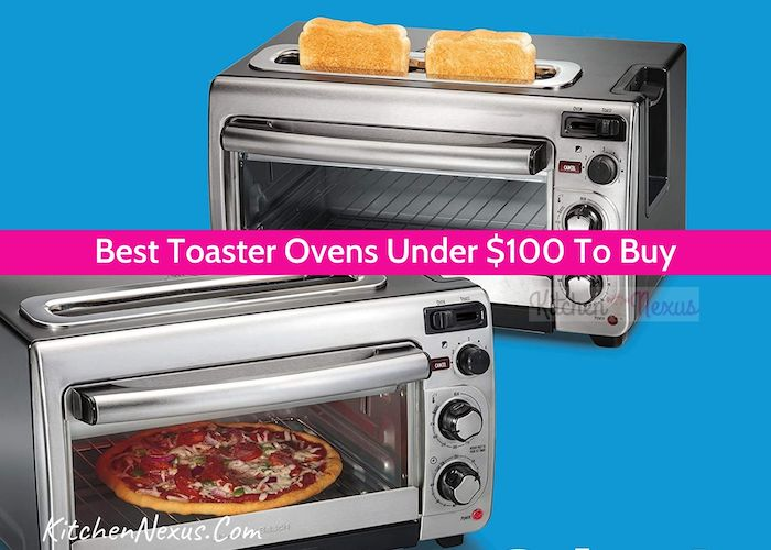Best Toaster Ovens Under $100 Review