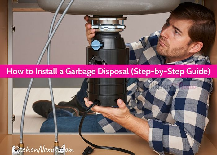 How to install a garbage disposal Guide