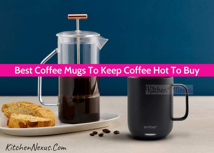 Best Coffee Mugs To Keep Coffee Hot Review